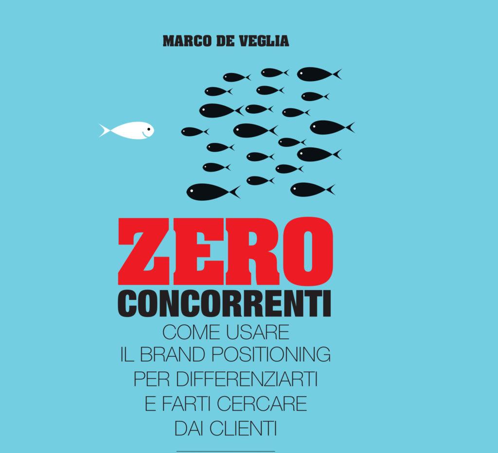 https://www.promotionmagazine.it/wp/wp-content/uploads/2017/05/Copertina_Zero-Concorrenti_DE-VEGLIA_quadrato2-e1496050376163-1024x932.jpg