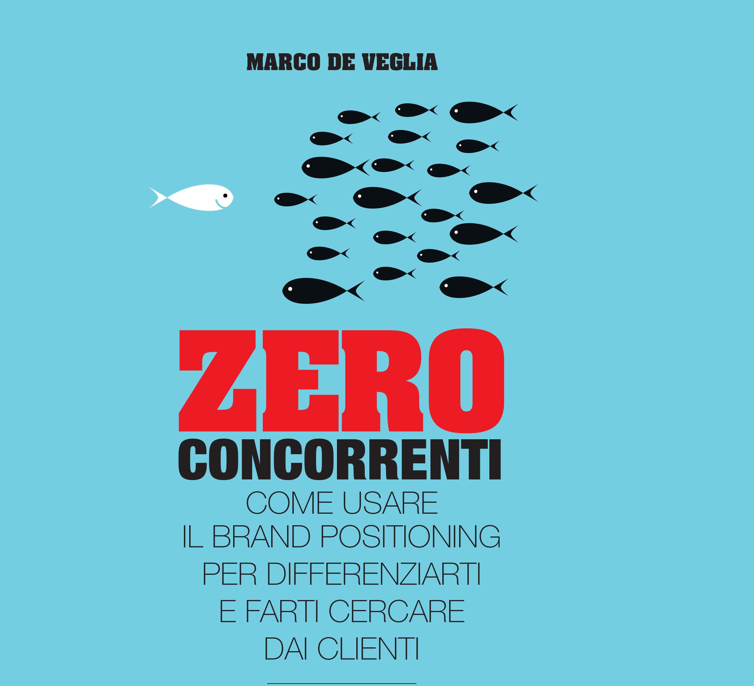 https://www.promotionmagazine.it/wp/wp-content/uploads/2017/05/Copertina_Zero-Concorrenti_DE-VEGLIA_quadrato2-e1496050376163.jpg